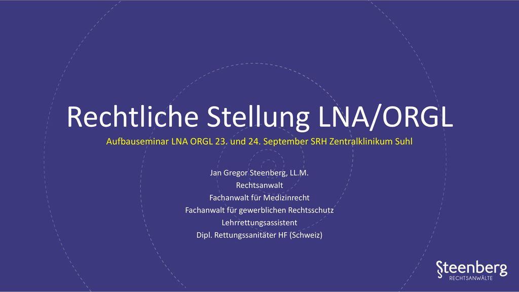Rechtliche Stellung LNA/ORGL Aufbauseminar LNA ORGL 23. und 24