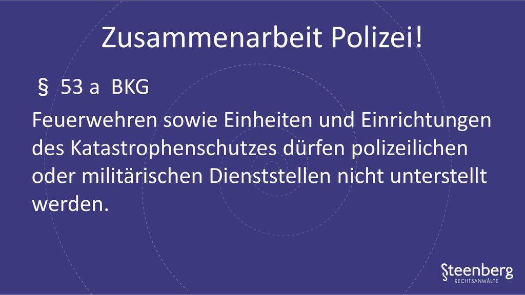 Zusammenarbeit Polizei!