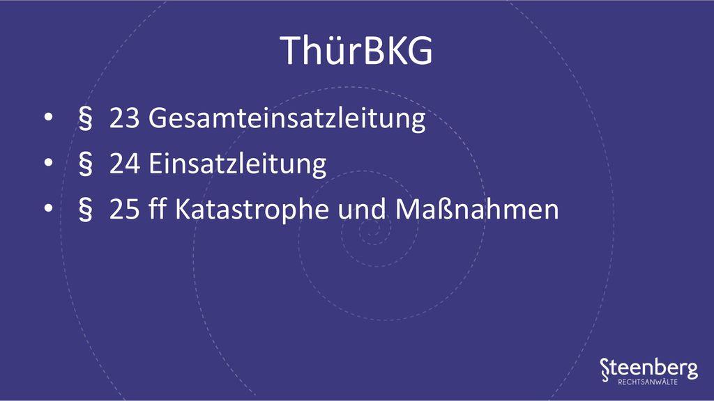 ThürBKG § 23 Gesamteinsatzleitung § 24 Einsatzleitung