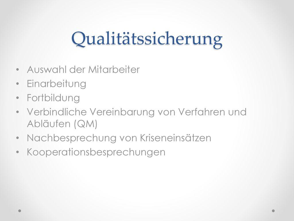 Qualitätssicherung Auswahl der Mitarbeiter Einarbeitung Fortbildung