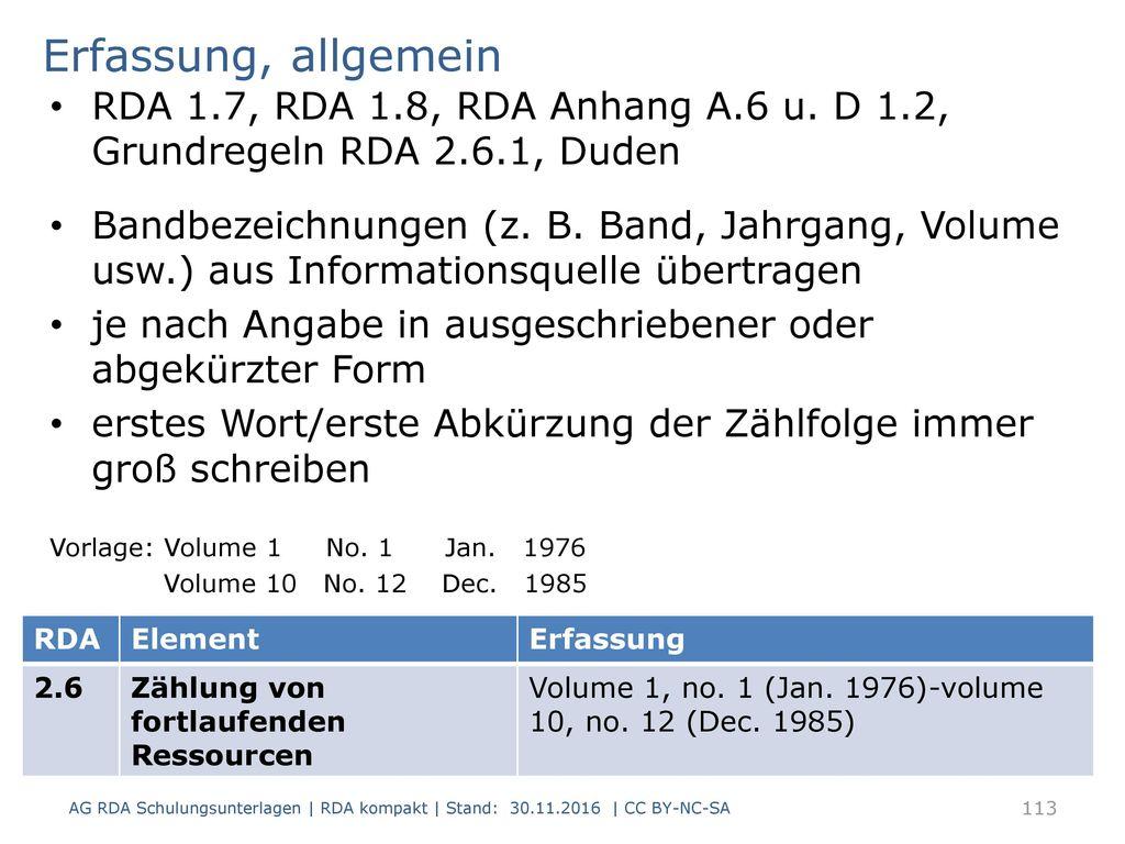 Erfassung, allgemein RDA 1.7, RDA 1.8, RDA Anhang A.6 u. D 1.2, Grundregeln RDA 2.6.1, Duden.