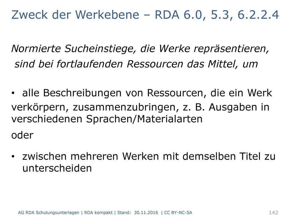 Zweck der Werkebene – RDA 6.0, 5.3, 6.2.2.4