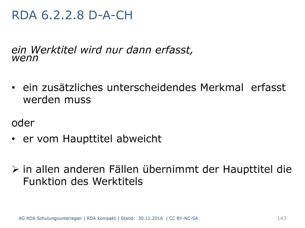 RDA 6.2.2.8 D-A-CH ein Werktitel wird nur dann erfasst, wenn