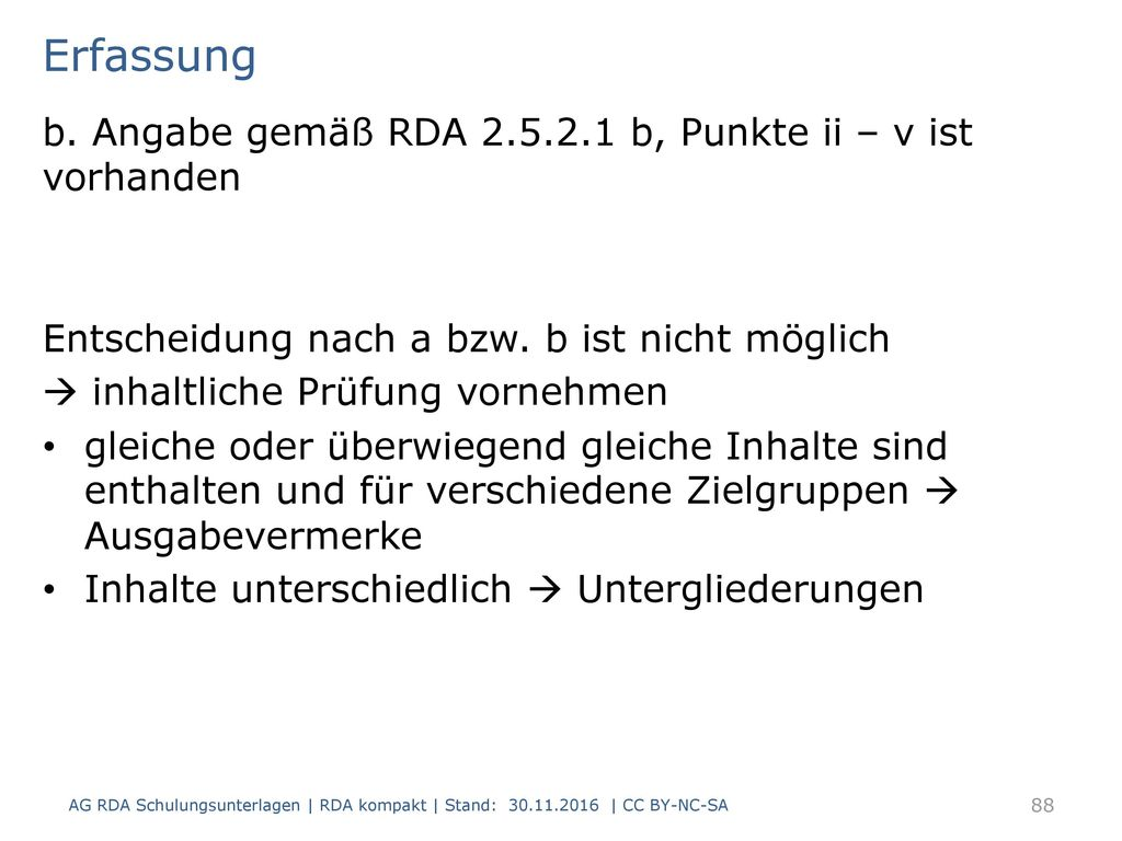 Erfassung b. Angabe gemäß RDA 2.5.2.1 b, Punkte ii – v ist vorhanden