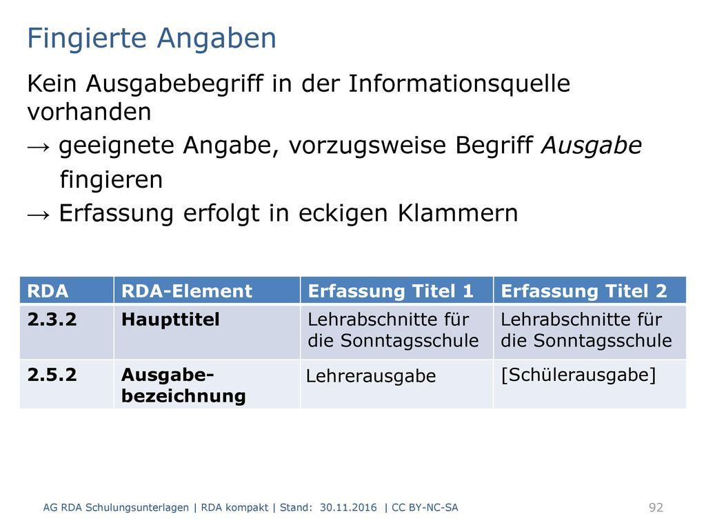Fingierte Angaben Kein Ausgabebegriff in der Informationsquelle vorhanden. → geeignete Angabe, vorzugsweise Begriff Ausgabe.