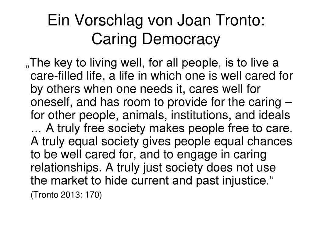Ein Vorschlag von Joan Tronto: Caring Democracy