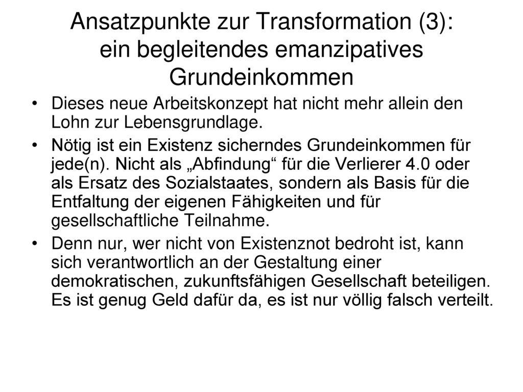 Ansatzpunkte zur Transformation (3): ein begleitendes emanzipatives Grundeinkommen