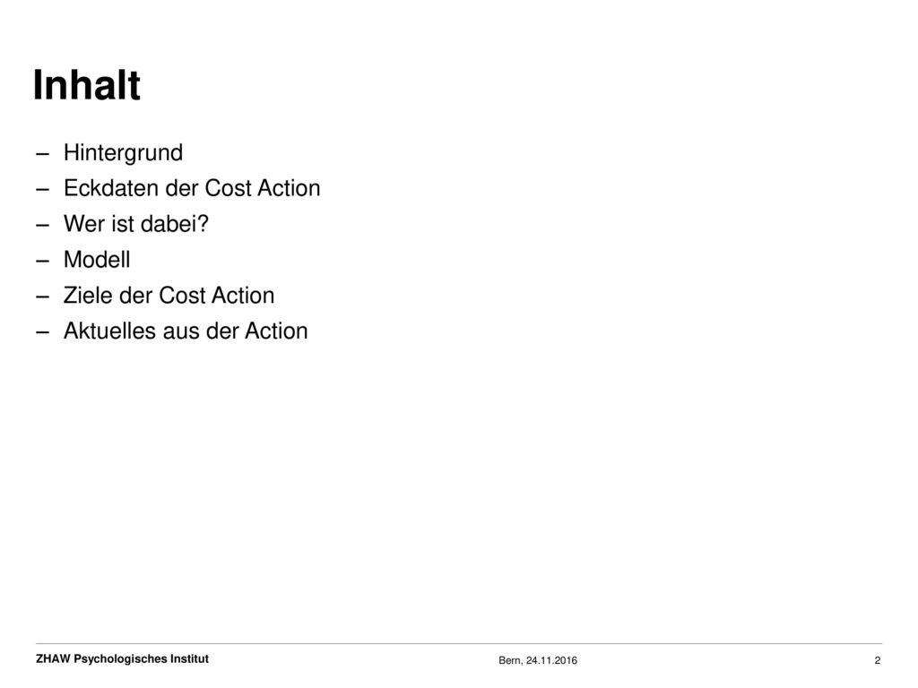 Inhalt Hintergrund Eckdaten der Cost Action Wer ist dabei Modell