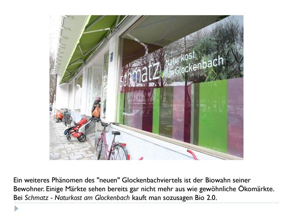 Ein weiteres Phänomen des neuen Glockenbachviertels ist der Biowahn seiner Bewohner.