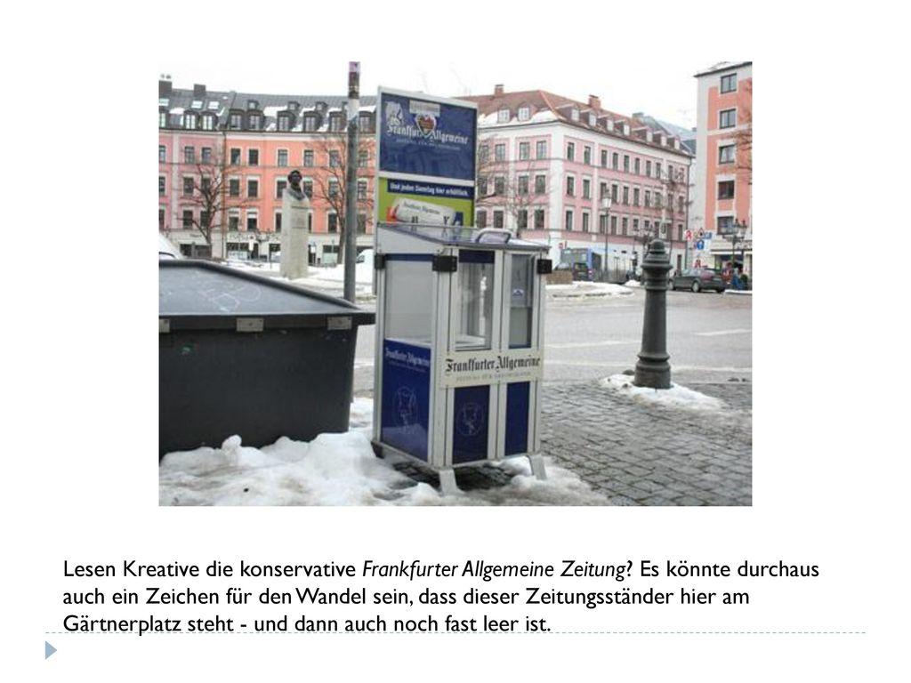 Lesen Kreative die konservative Frankfurter Allgemeine Zeitung