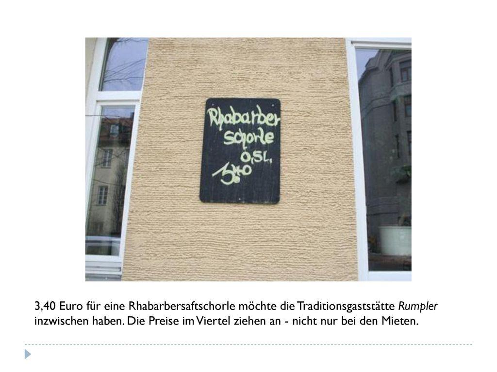 3,40 Euro für eine Rhabarbersaftschorle möchte die Traditionsgaststätte Rumpler inzwischen haben.