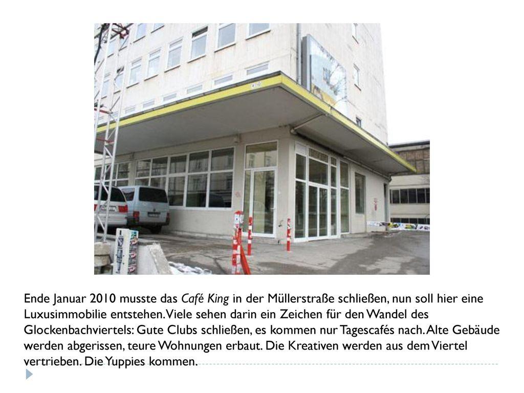 Ende Januar 2010 musste das Café King in der Müllerstraße schließen, nun soll hier eine Luxusimmobilie entstehen.