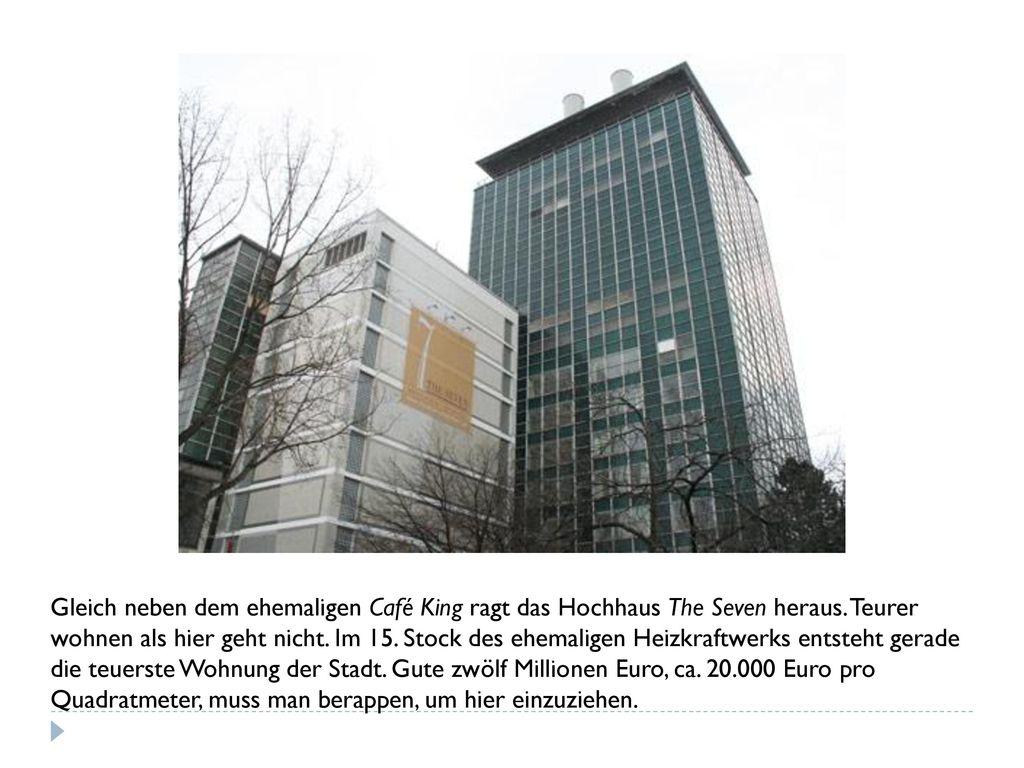 Gleich neben dem ehemaligen Café King ragt das Hochhaus The Seven heraus.