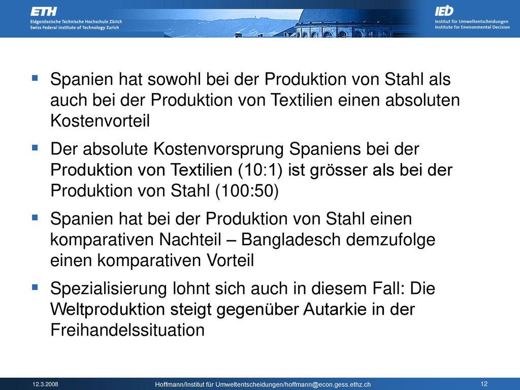 Spanien hat sowohl bei der Produktion von Stahl als auch bei der Produktion von Textilien einen absoluten Kostenvorteil