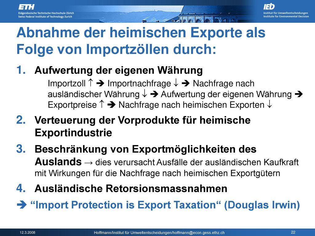 Abnahme der heimischen Exporte als Folge von Importzöllen durch: