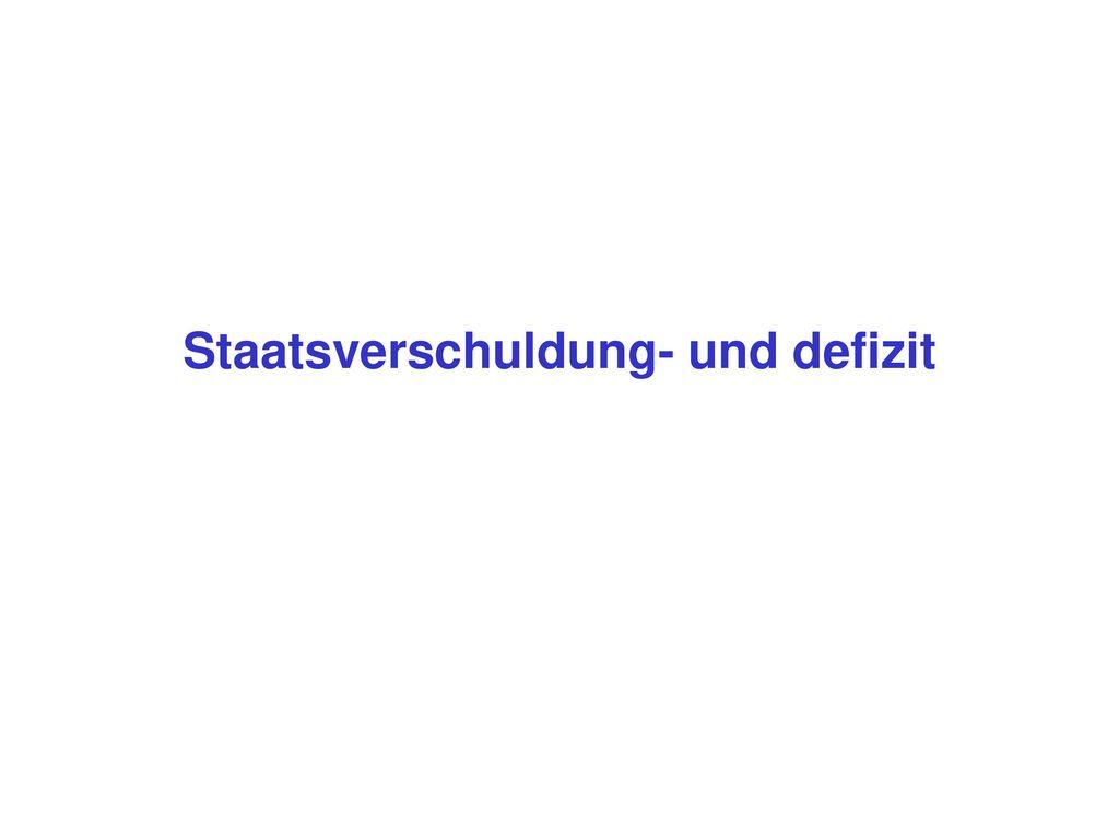 Staatsverschuldung- und defizit