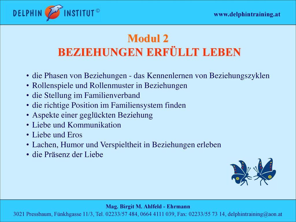 Modul 2 BEZIEHUNGEN ERFÜLLT LEBEN Mag. Birgit M. Ahlfeld - Ehrmann