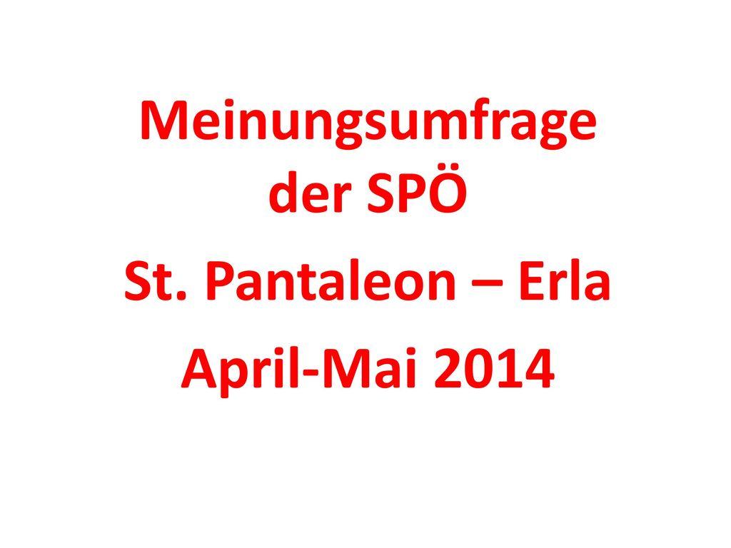Meinungsumfrage der SPÖ St. Pantaleon – Erla April-Mai 2014