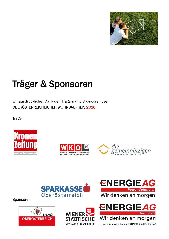 Träger & Sponsoren Ein ausdrücklicher Dank den Trägern und Sponsoren des. OBERÖSTERREICHISCHER WOHNBAUPREIS 2016.