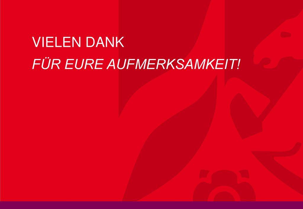 Titel der Präsentation FÜR EURE AUFMERKSAMKEIT!