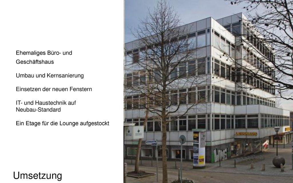 Umsetzung Ehemaliges Büro- und Geschäftshaus Umbau und Kernsanierung