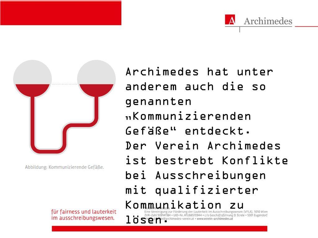 """Archimedes hat unter anderem auch die so genannten """"Kommunizierenden Gefäße entdeckt."""