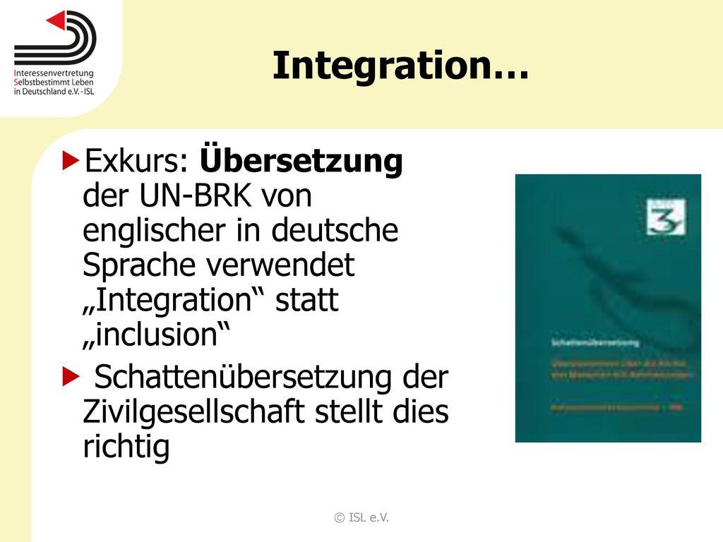 """Integration… Exkurs: Übersetzung der UN-BRK von englischer in deutsche Sprache verwendet """"Integration statt """"inclusion"""