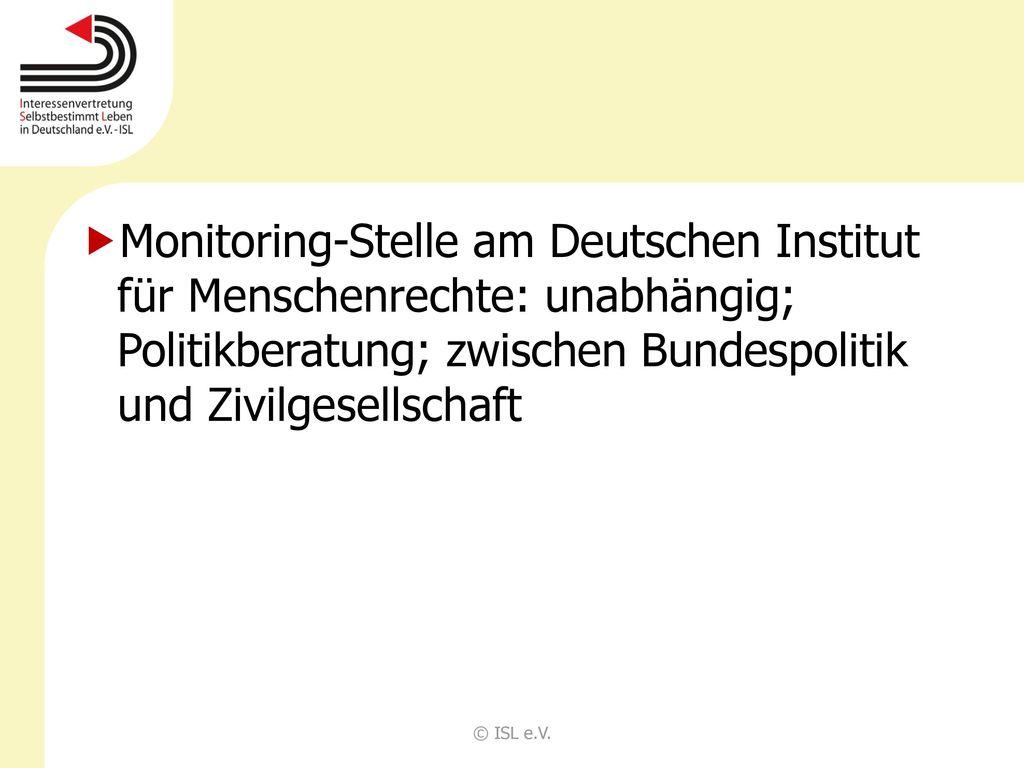 Monitoring-Stelle am Deutschen Institut für Menschenrechte: unabhängig; Politikberatung; zwischen Bundespolitik und Zivilgesellschaft