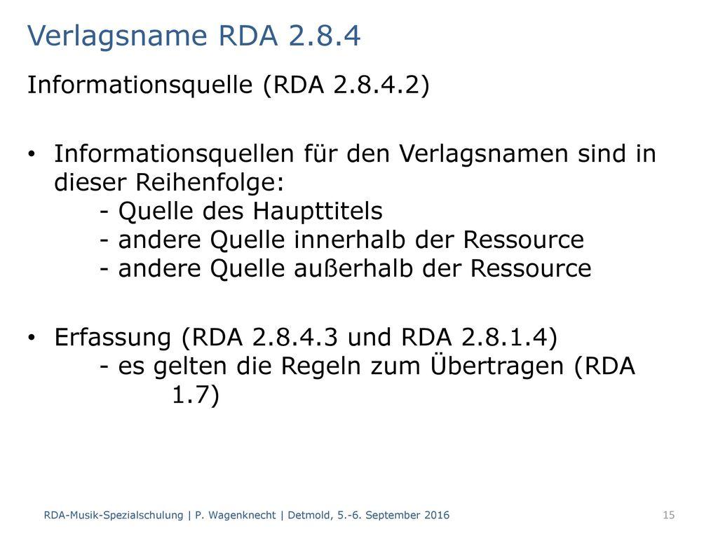 Verlagsname RDA 2.8.4 Informationsquelle (RDA 2.8.4.2)