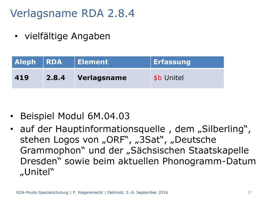 Verlagsname RDA 2.8.4 vielfältige Angaben Beispiel Modul 6M.04.03