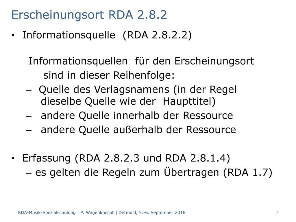 Erscheinungsort RDA 2.8.2 Informationsquelle (RDA 2.8.2.2)