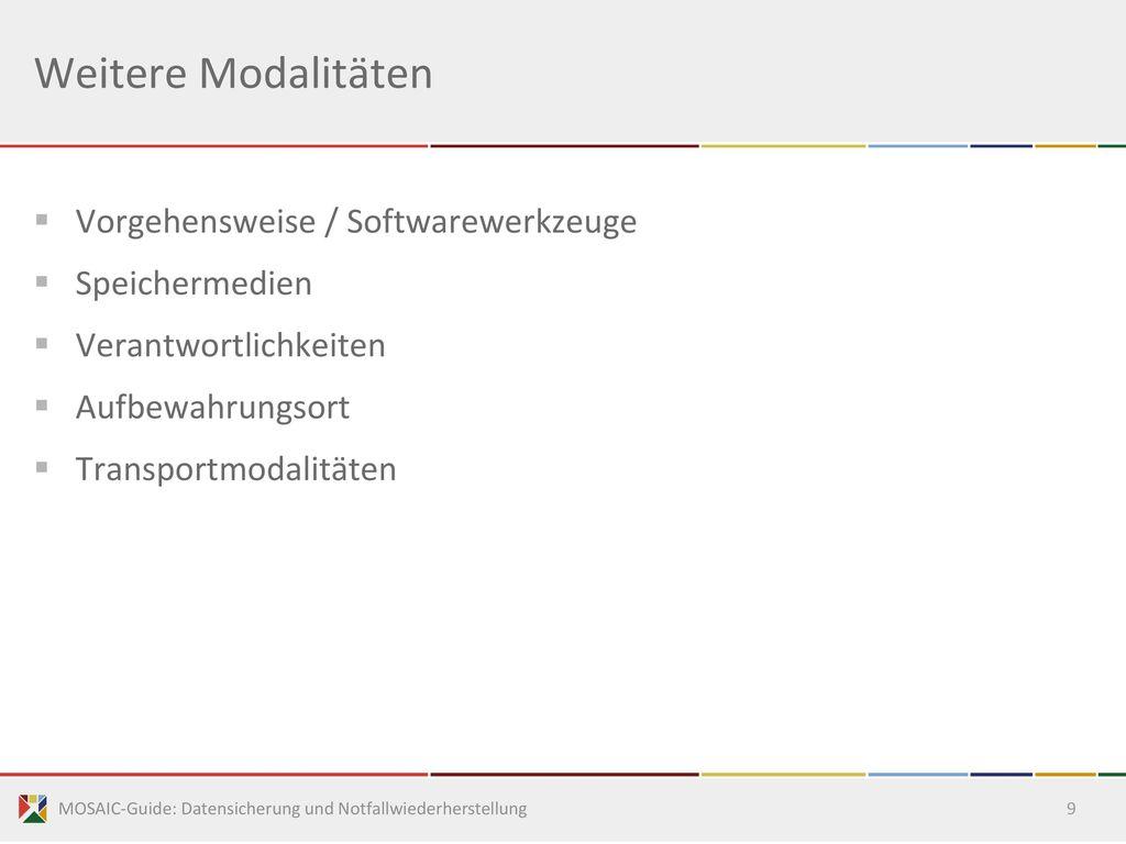 Weitere Modalitäten Vorgehensweise / Softwarewerkzeuge Speichermedien