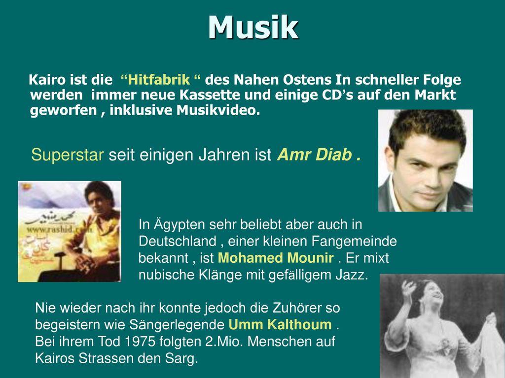 Musik Superstar seit einigen Jahren ist Amr Diab .