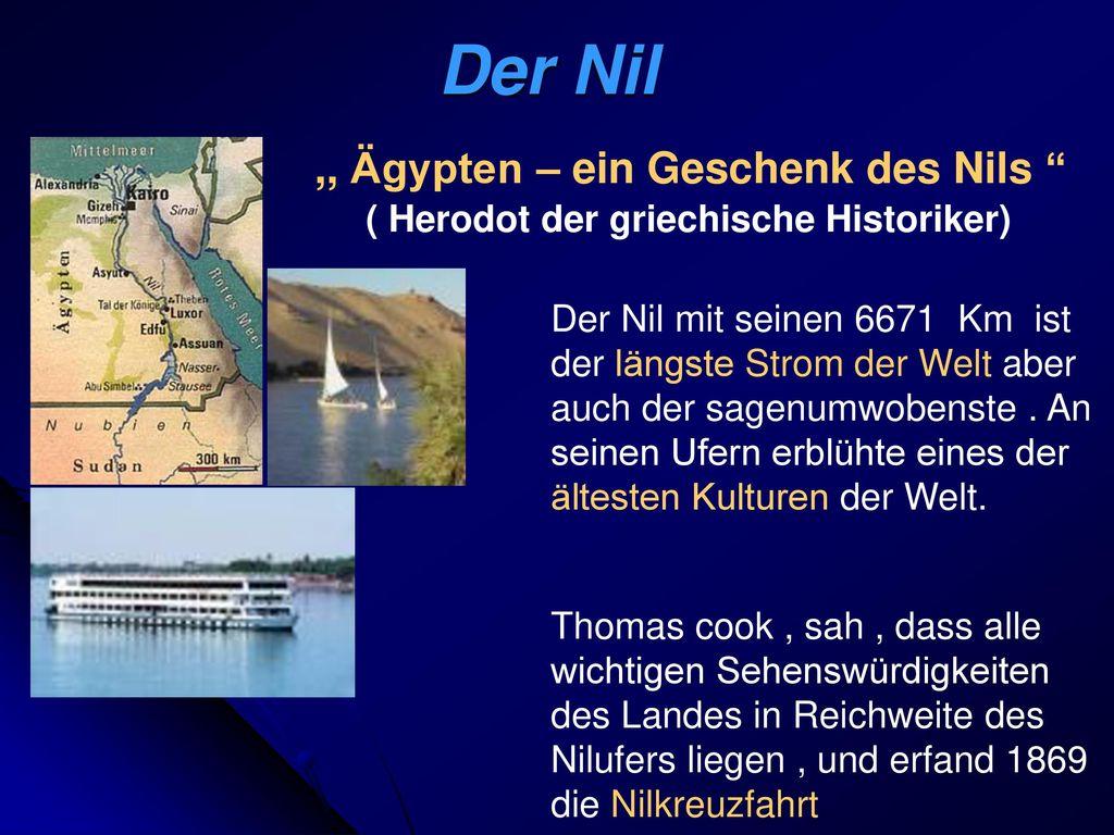 Der Nil ,, Ägypten – ein Geschenk des Nils