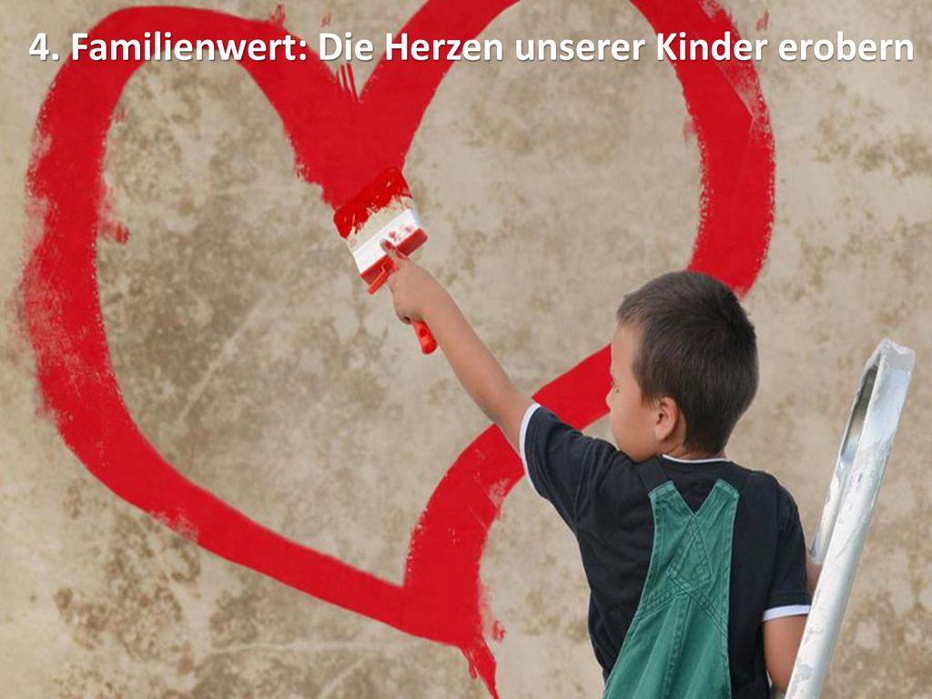 4. Familienwert: Die Herzen unserer Kinder erobern