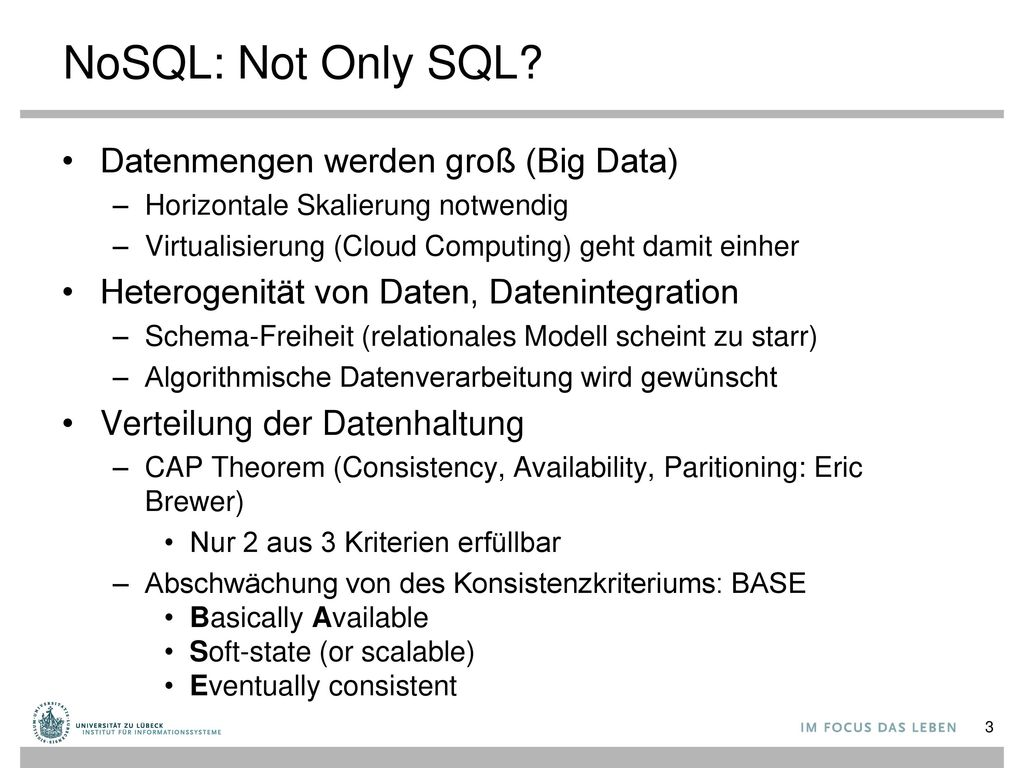NoSQL: Not Only SQL Datenmengen werden groß (Big Data)