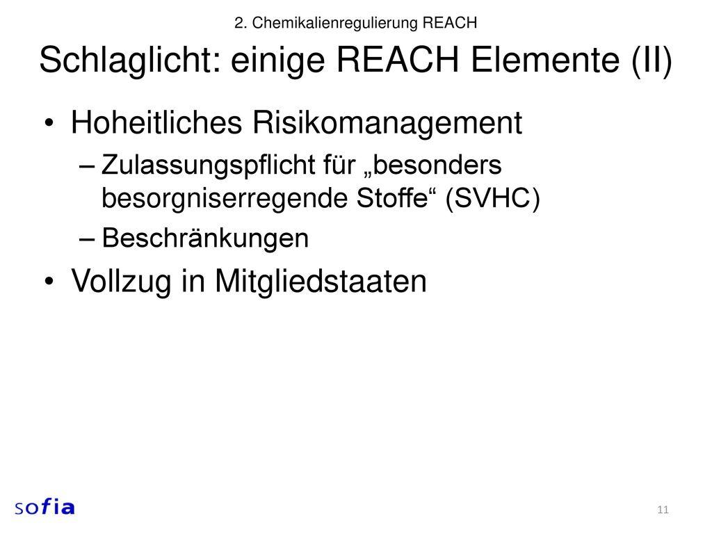 Schlaglicht: einige REACH Elemente (II)