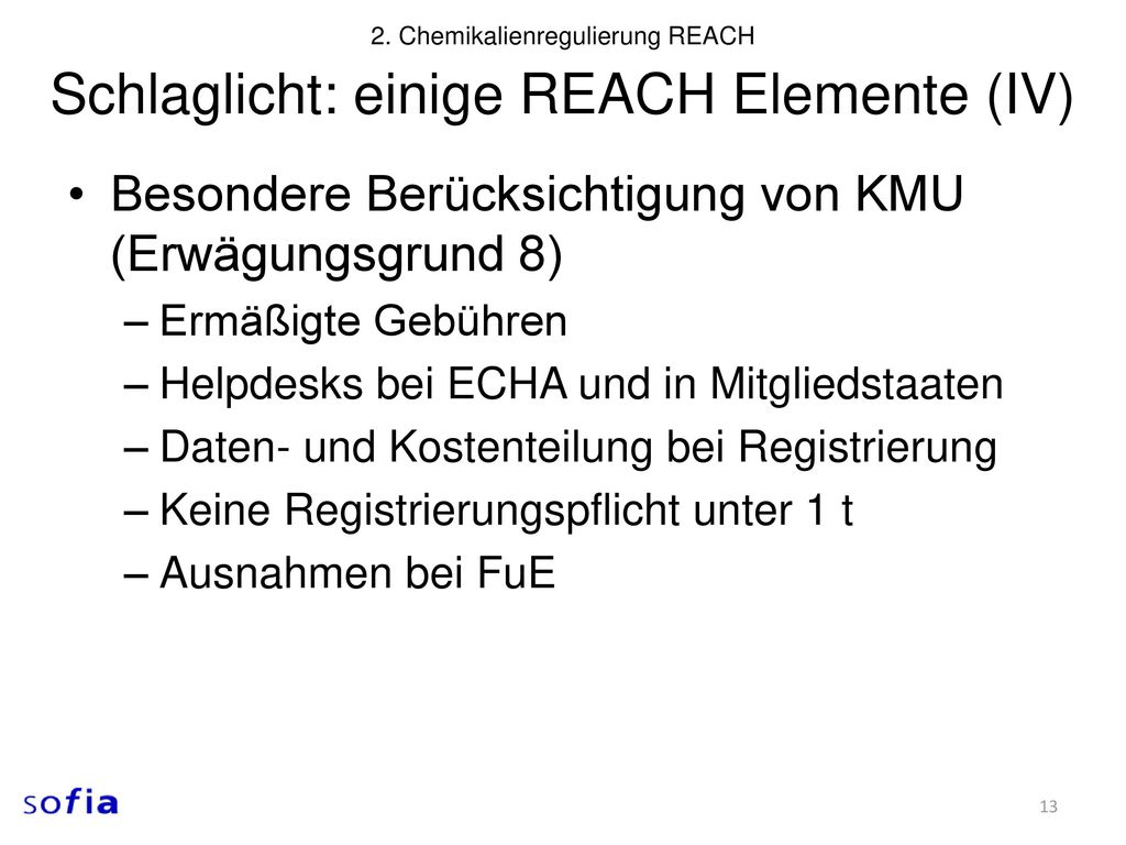 Schlaglicht: einige REACH Elemente (IV)