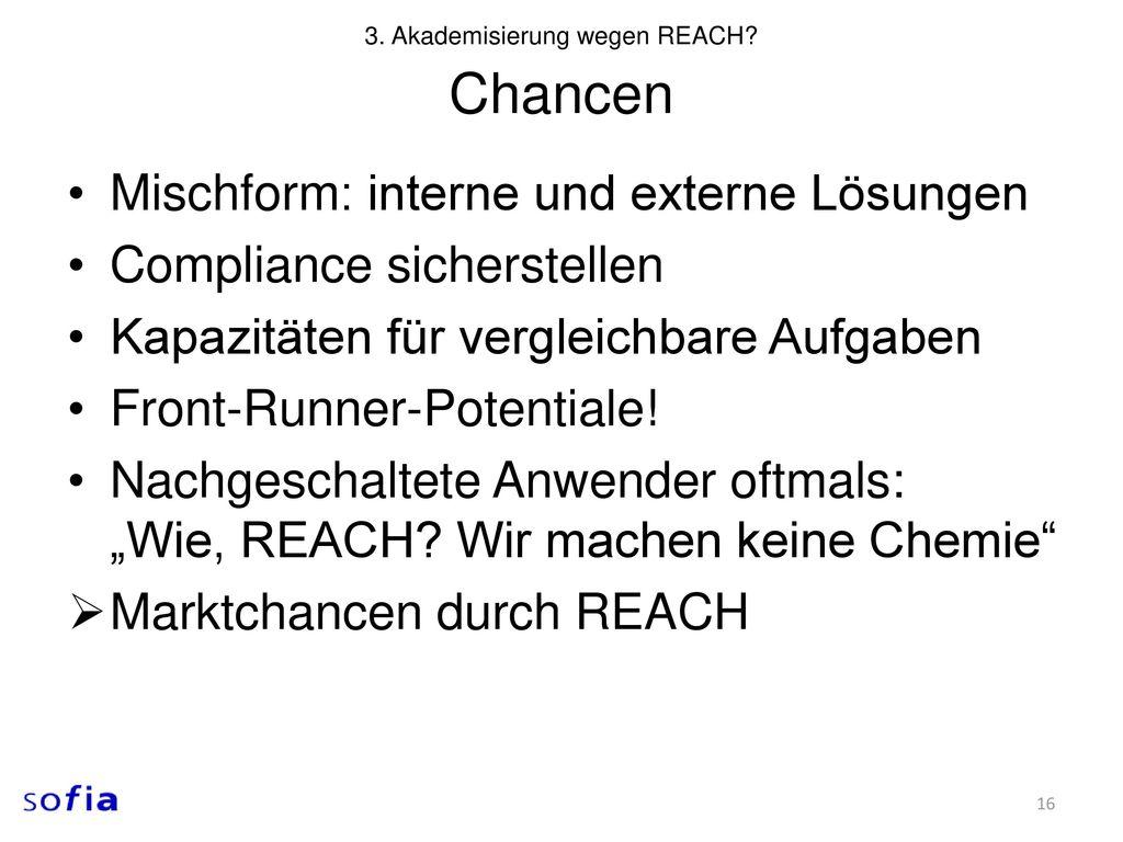 3. Akademisierung wegen REACH