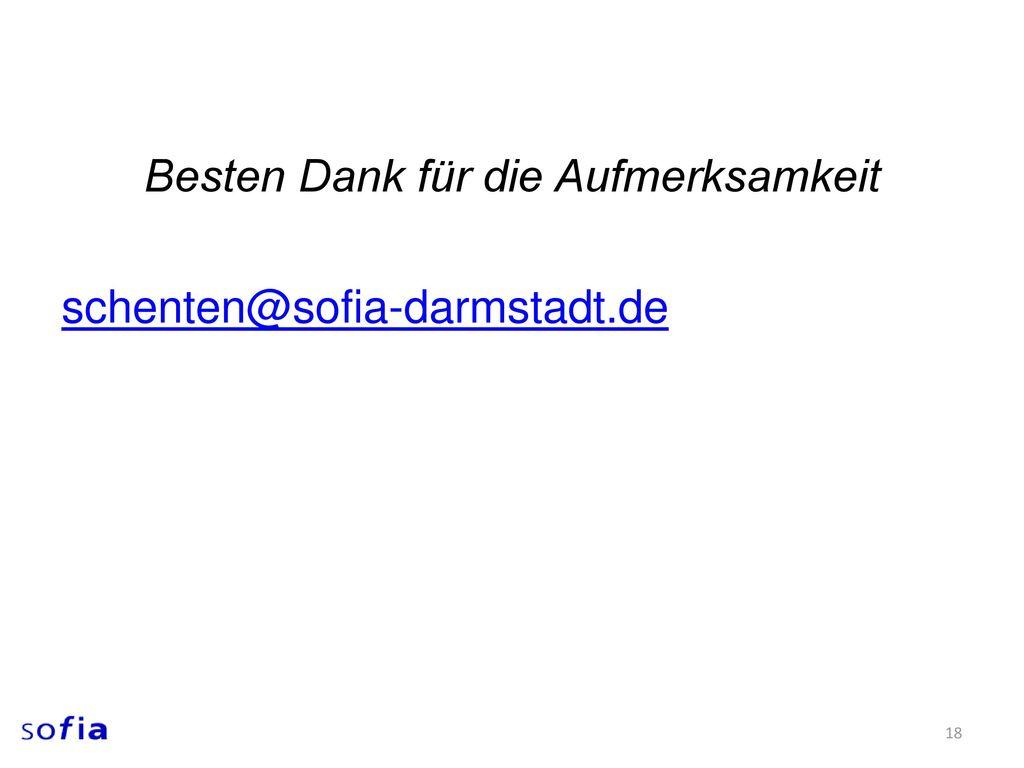Besten Dank für die Aufmerksamkeit schenten@sofia-darmstadt.de