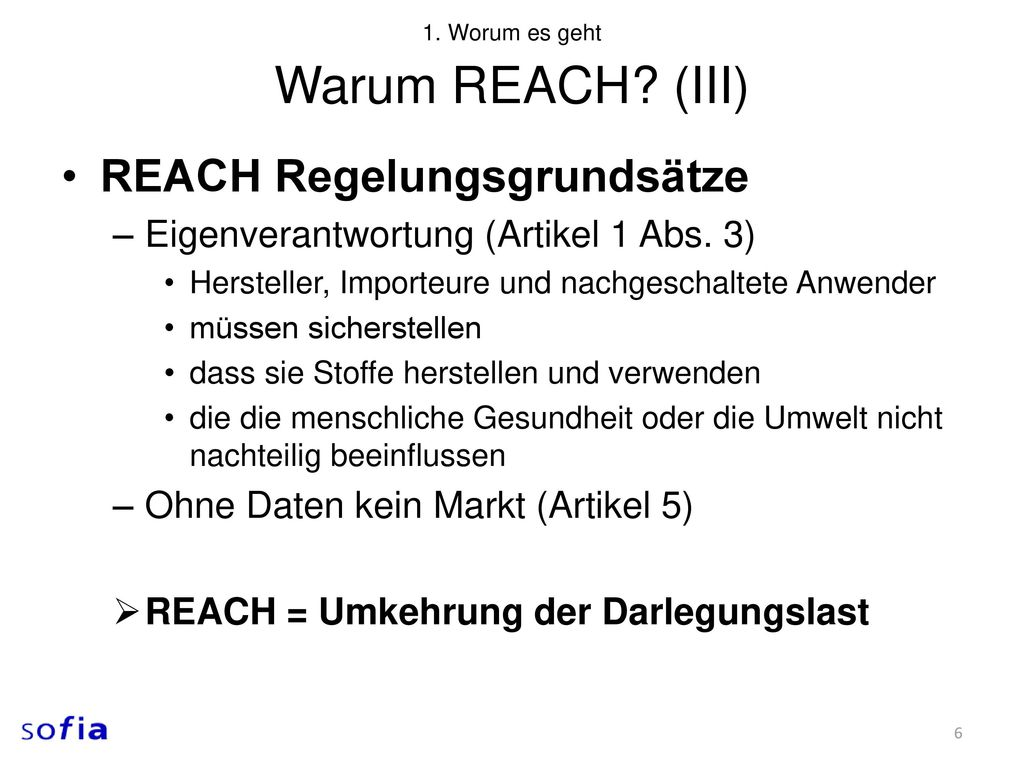 Warum REACH (III) REACH Regelungsgrundsätze