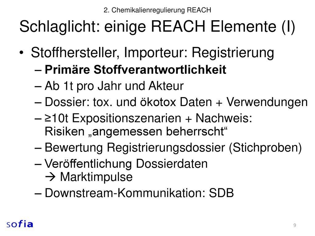 Schlaglicht: einige REACH Elemente (I)