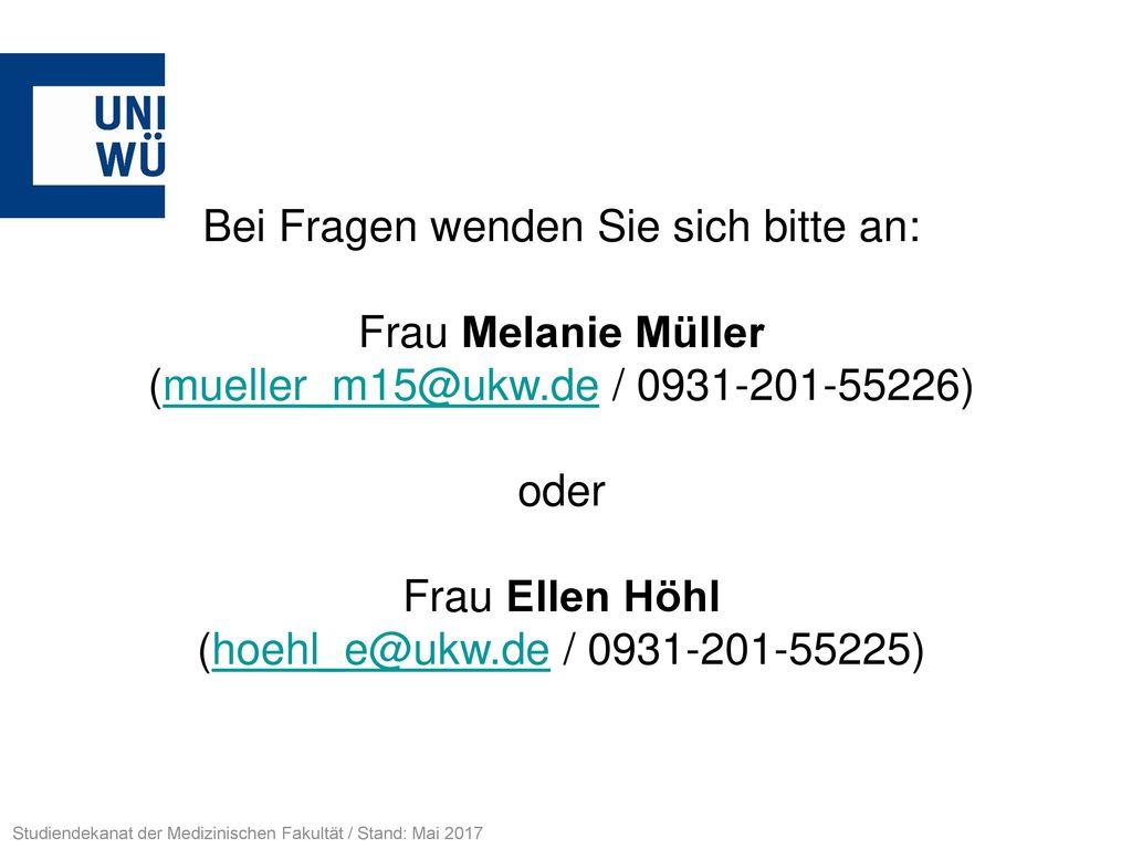 Bei Fragen wenden Sie sich bitte an: Frau Melanie Müller