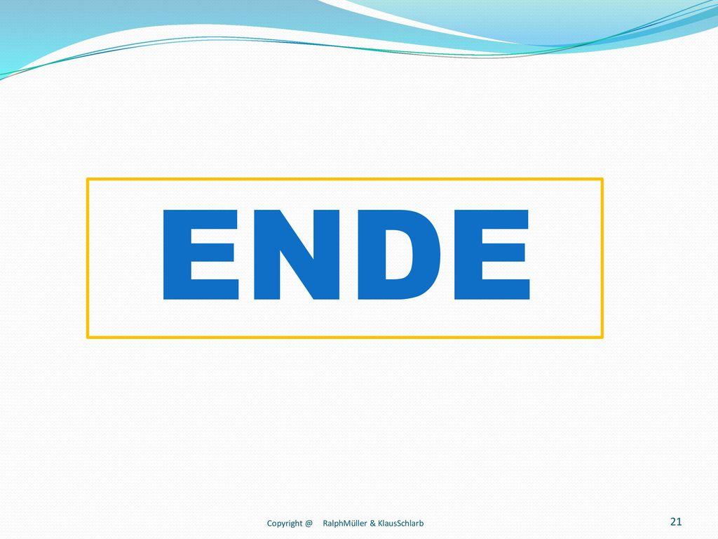 ENDE Copyright @ RalphMüller & KlausSchlarb
