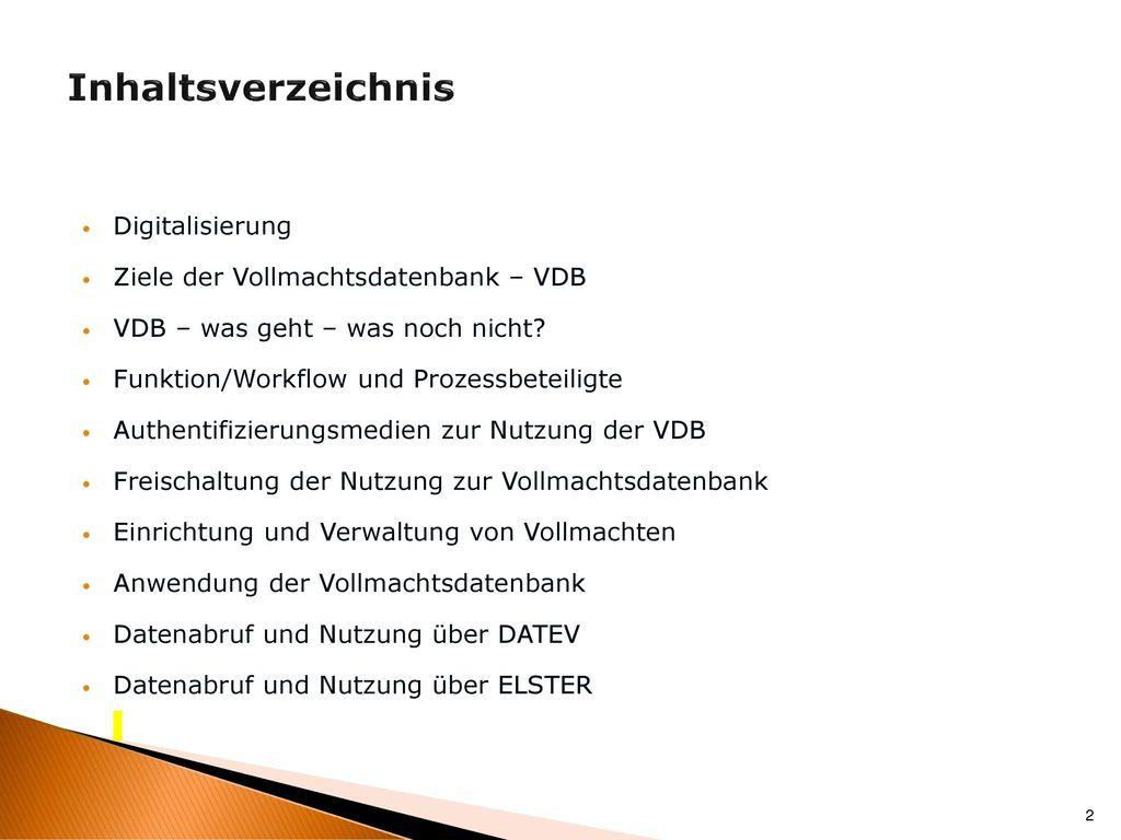 Inhaltsverzeichnis Digitalisierung Ziele der Vollmachtsdatenbank – VDB