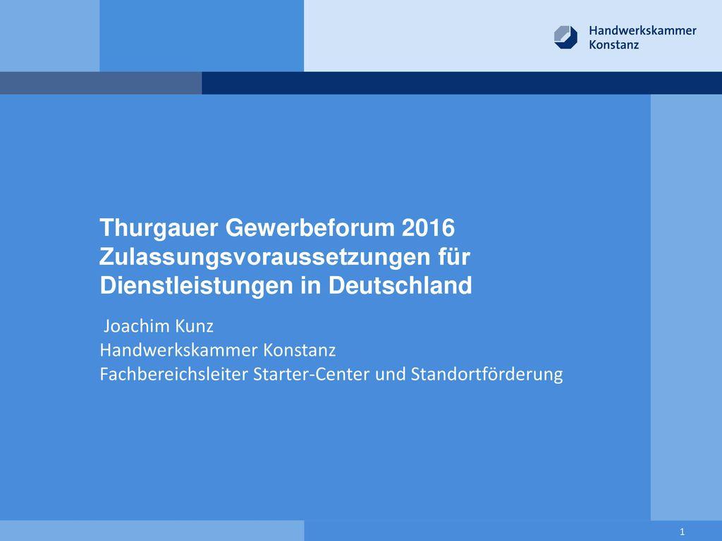Thurgauer Gewerbeforum 2016 Zulassungsvoraussetzungen für Dienstleistungen in Deutschland