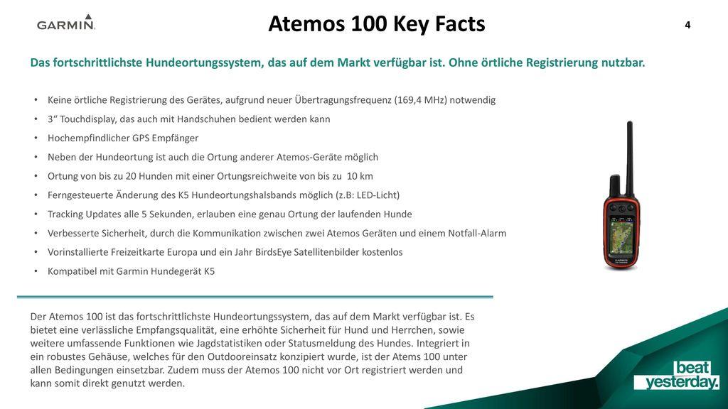 Atemos 100 Key Facts Das fortschrittlichste Hundeortungssystem, das auf dem Markt verfügbar ist. Ohne örtliche Registrierung nutzbar.