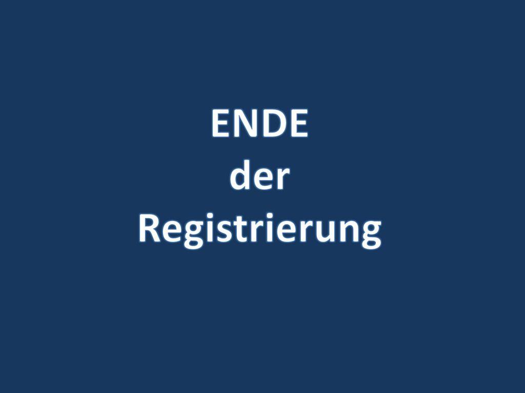 ENDE der Registrierung
