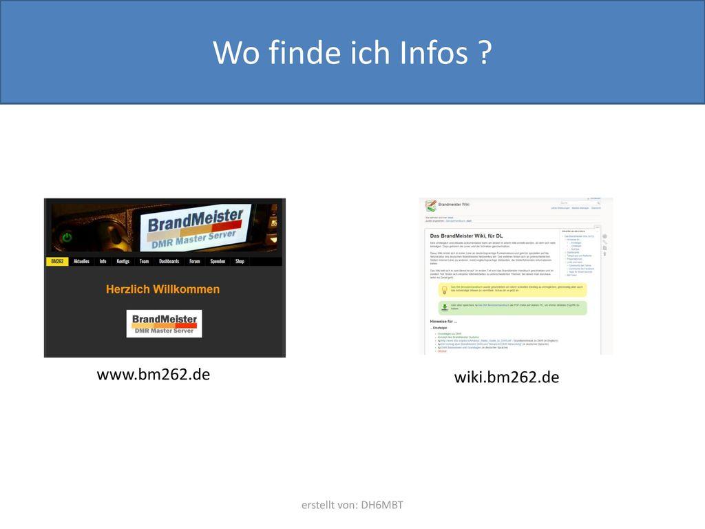 Wo finde ich Infos www.bm262.de wiki.bm262.de erstellt von: DH6MBT