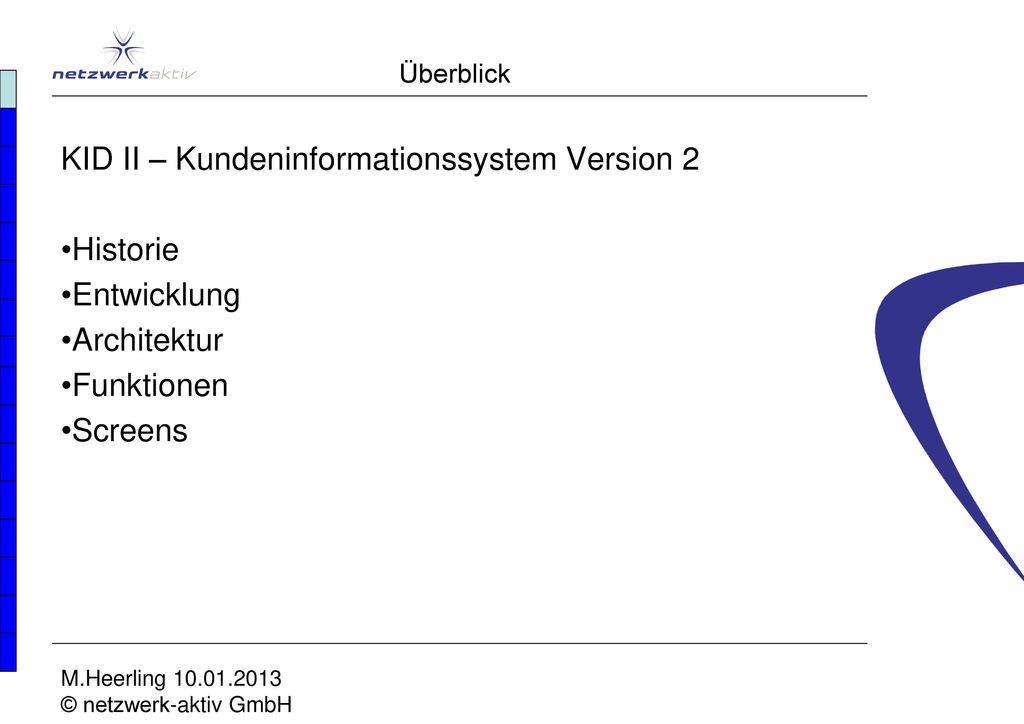 KID II – Kundeninformationssystem Version 2 Historie Entwicklung